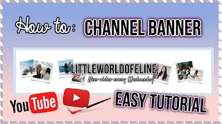 How To Make A YouTube Banner / Channel Art Tutorial