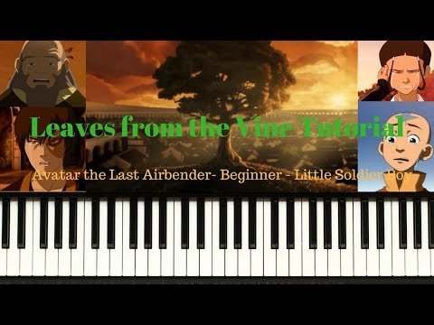 Avatar The Last Airbender Leaves From The Vine Little Soldier Boy Beginner Piano Tutorial Easy Youtube