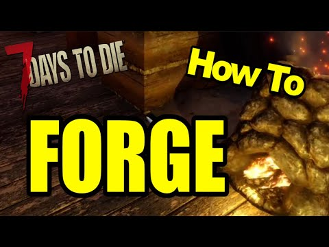 7 Days To Die Forge Tutorial Crafting/Smelting Metal Day 1 – Tools Upgrade Fast AF Tutorial A19 2020