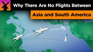 Why There Are NO Flights Between East Asia & South America