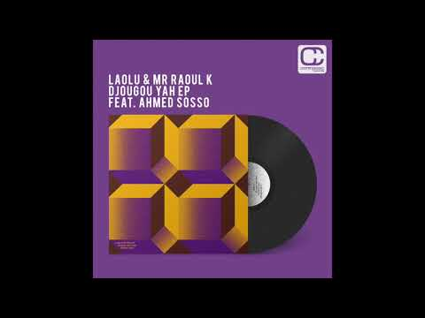 Laolu & Mr Raoul K - Djougou Yah feat. Ahmed Sosso (Perc Mix)