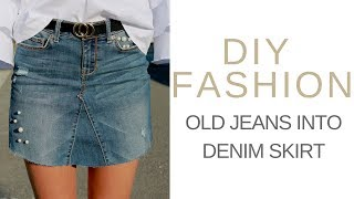 DIY FASHION: OLD JEANS INTO DENIM SKIRT