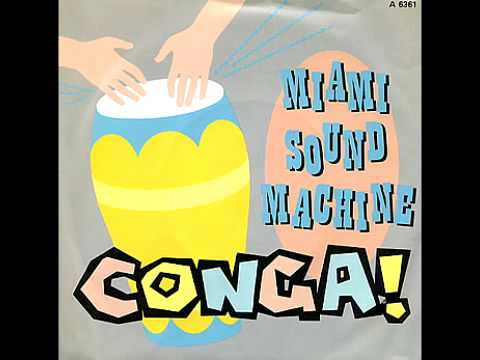Miami Sound Machine -- Conga