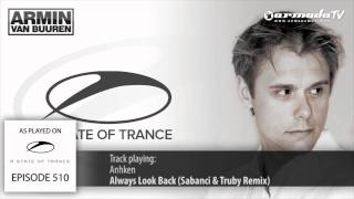 ASOT 510: Anhken - Always Look Back (Sabanci & Truby Remix)