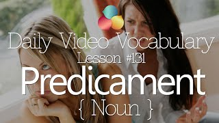 English Lesson # 131 – Predicament – Verb  (Learn English Conversation, Vocabulary & Phrases)