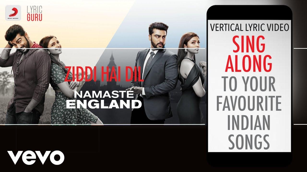 Download Ziddi Hai Dil - Namaste England|Official Bollywood Lyrics|Mannan Shaah