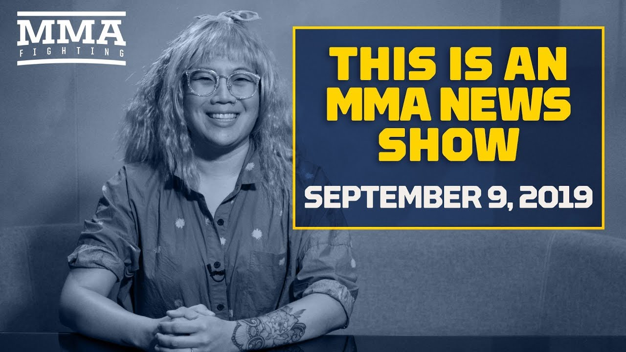 This Is An MMA News Show (09/09/2019) - MMA Fighting