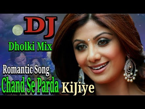 Chand Se Parda Kijiye Dj Song || Dholki Mix Dj Song || Old Is Gold || New Hindi Dj Song 2018