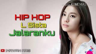 Hip Hop L Sista - jalaranku LIRIK (lagu sakit hati)