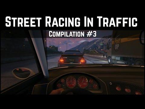 GTA 5 Street Racing | Street Racing In Traffic - Compilation #3