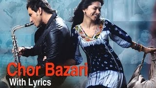 Chor Bazari (Lyrical Song) | Love Aaj Kal | Saif Ali Khan & Deepika Padukon …