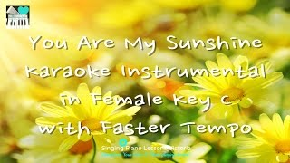 You are my Sunshine Karaoke in Female Key C 'with Faster Tempo'