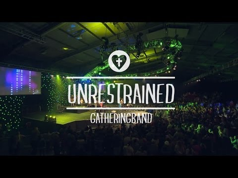Unrestrained (live) - Recorded at #Gathering13