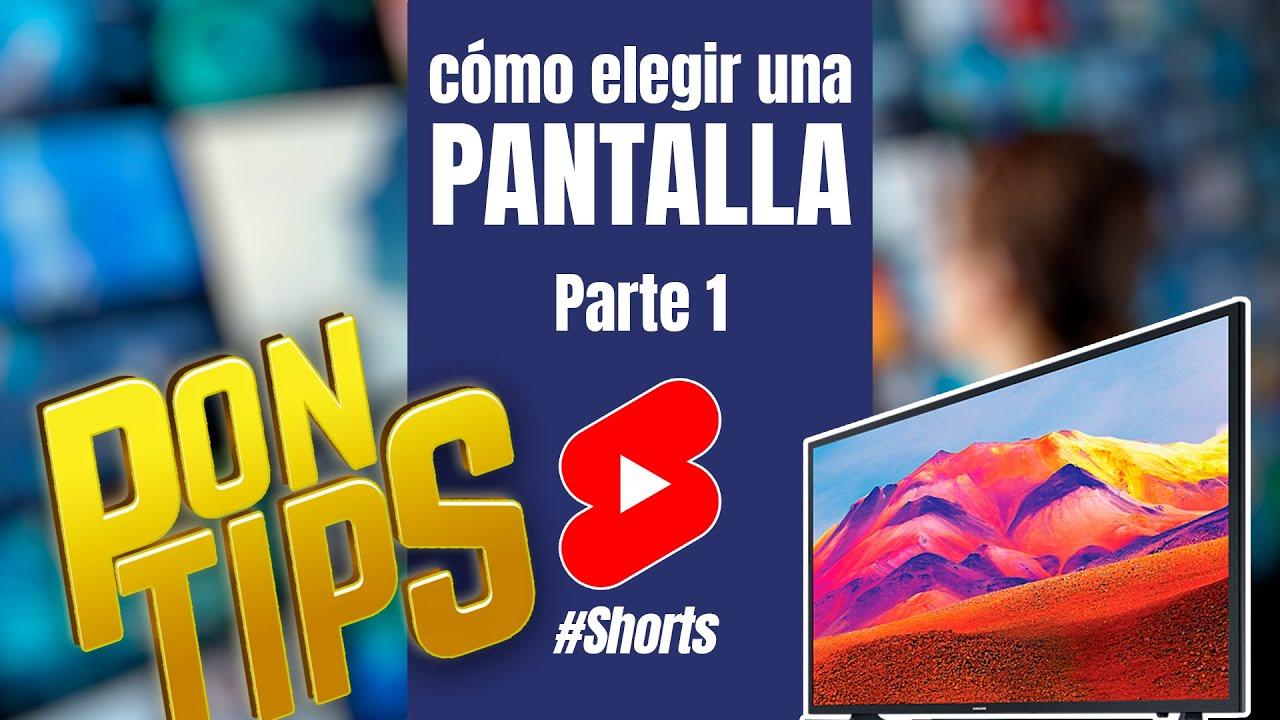 PonTips para elegir tu próxima pantalla Parte 1 #Shorts