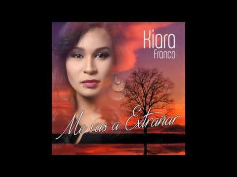 Kiara Franco - Me Vas A Extrañar (Audio)
