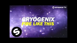 Cryogenix - Fire Like This (OUT NOW)