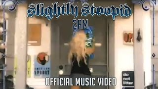 2am - Slightly Stoopid (Official Video)