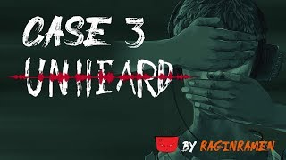UNHEARD [CASE 3] - Time for the Encore