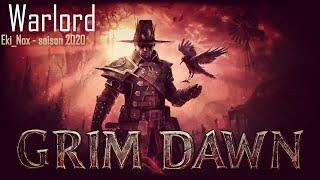 Grim Dawn [ FR / WarLord / 1.1.5.2 ] * Live #10 * Acte IV : Arrivée à Fort Ikon