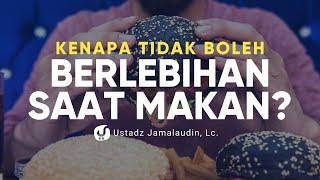 Larangan Berlebihan dalam Makan - Ustadz Jamaludin, Lc. - Ceramah Agama
