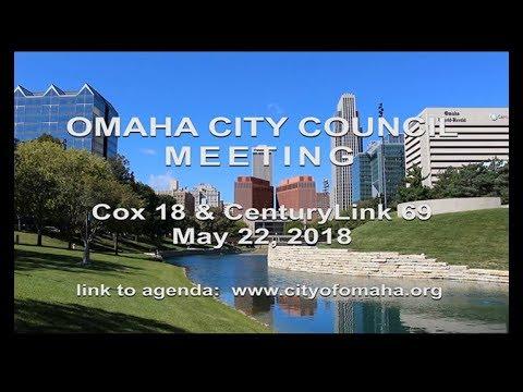 Omaha Nebraska City Council meeting May  22, 2018