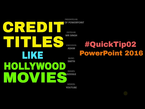 How To Make CREDIT TITLES Like Hollywood Movies In PowerPoint 2016 - #QuickTip02