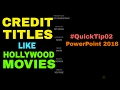 How to make CREDIT TITLES like Hollywood movies in PowerPoint 2016 QuickTip02