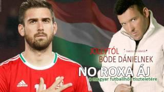 Jollytól - Böde Dánielnek ***  No roxa áj ( A Magyar futballhős tiszteletére)