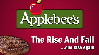 Applebee's - The Rise and Fall...And Rise Again