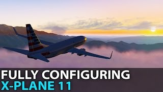 Fully Configuring X-Plane 11