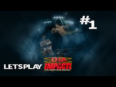 Let's Play TNA iMPACT! Story Mode - Part 1