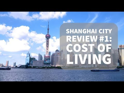 Shanghai City Review #1: Cost of living in Shanghai #SamiLuo