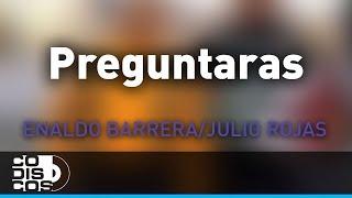 Preguntarás, Enaldo Barrera y Julio Rojas - Audio