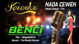 Karaoke BENCI - Magdalena ( Nada Cewek )