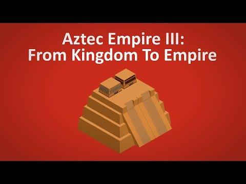 Aztec Empire III │Founding The Aztec Empire