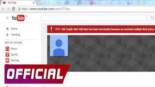 VTV bị chết kênh do vi phạm bản quyền youtube của Yamaha Trung Tá