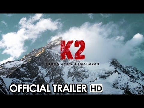 K2: SIREN OF THE HIMALAYAS - Official Trailer (2014) HD