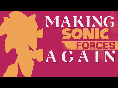 Making Sonic Forces again