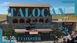 TALOCAN/NACHBAU/PLANET COASTER/#2[Freizeitpark-Blog]