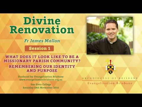 Fr James Mallon Session 1: What does it look like to be a missionary parish community?