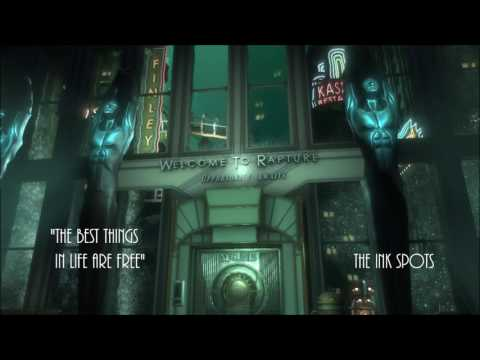 Bioshock - The Best Things In Life Are Free - The Ink Spots