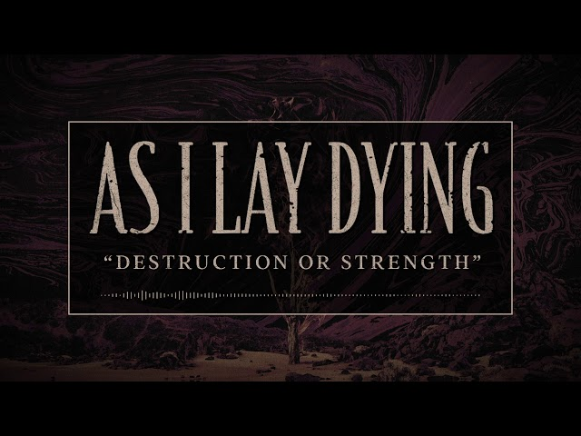 AS I LAY DYING - Destruction Or Strength (OFFICIAL TRACK)