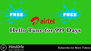 How to Activate Free Airtel Hello Tune Service for 999 Days (2019)