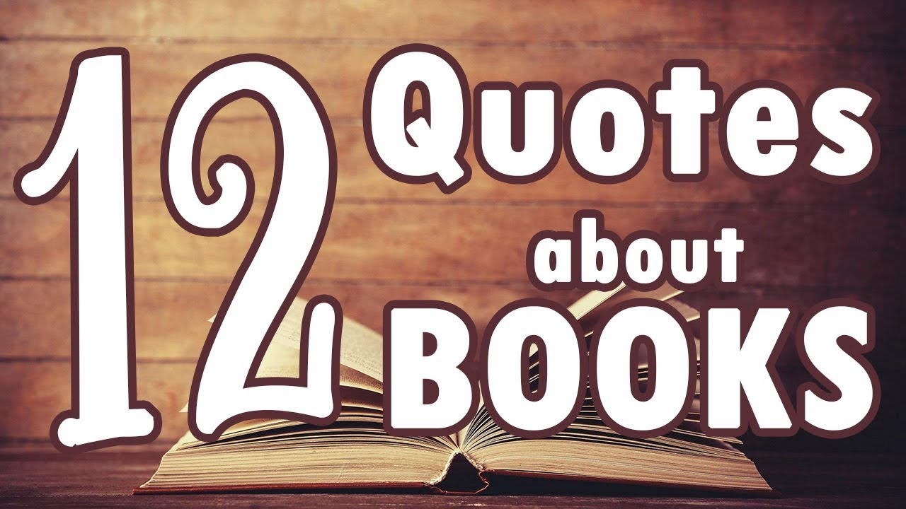 12 Quotes About Books And Reading Motivational Quotes About Books Youtube