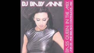 DJ Baby Anne - Bass Queen: In The Mix (A Bass and Breaks Continuous Mix)