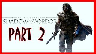 Shadow Of Mordor - Middle Earth: Shadow Of Mordor Walkthrough Part 2   Shadow Of Mordor PS4 Gamepla