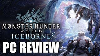 Monster Hunter World: Iceborne PC Review - The Final Verdict (Video Game Video Review)