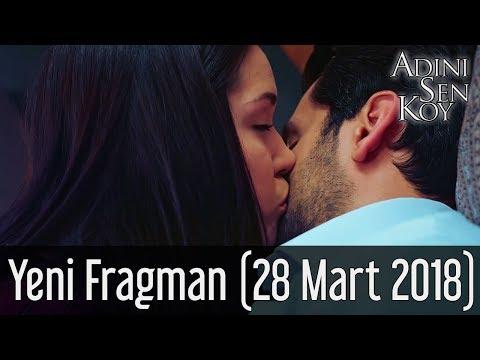 Adını Sen Koy Yeni Fragman (28 Mart 2018)
