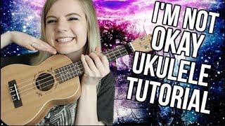 I'm Not Okay (I Promise) - My Chemical Romance   EASY UKULELE TUTORIAL