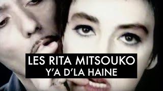 Les Rita Mitsouko - Y'a D'la Haine (Clip Officiel)